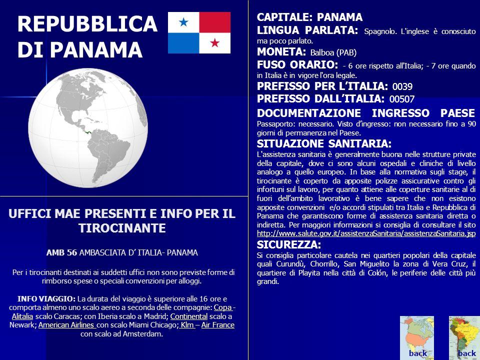 REPUBBLICA DI PANAMA UFFICI MAE PRESENTI E INFO PER IL TIROCINANTE AMB 56 AMBASCIATA D ITALIA- PANAMA Per i tirocinanti destinati ai suddetti uffici n