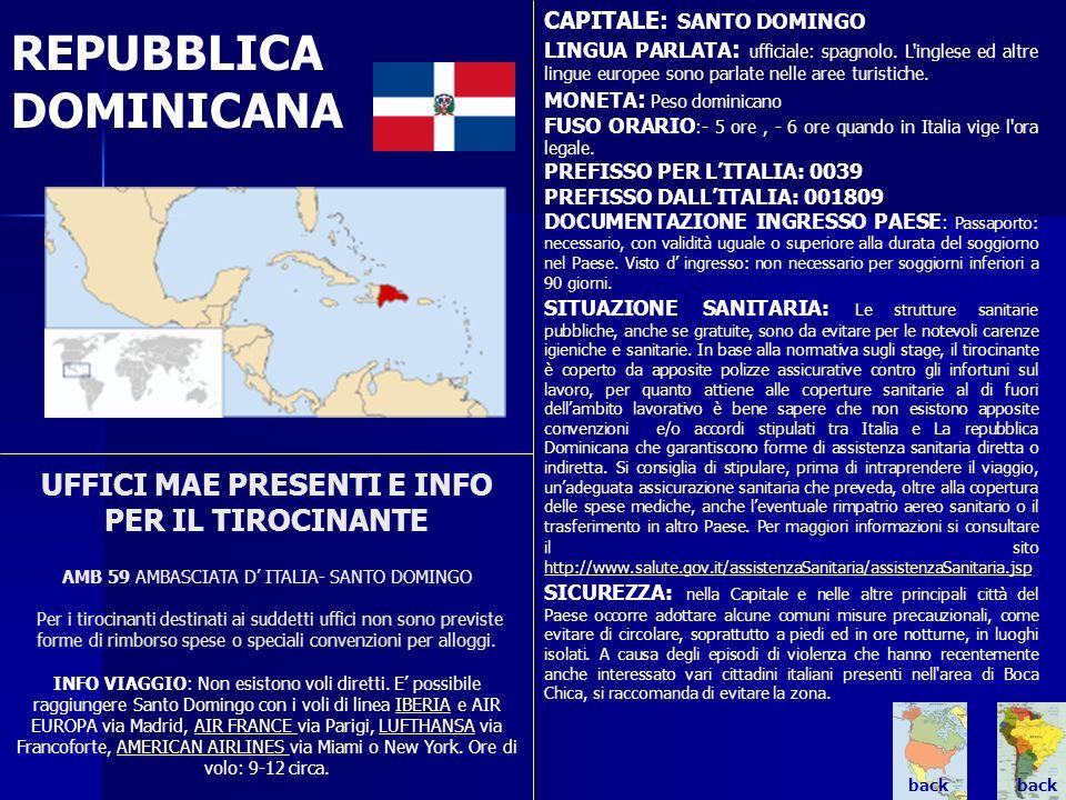 REPUBBLICA DOMINICANA UFFICI MAE PRESENTI E INFO PER IL TIROCINANTE AMB 59 AMBASCIATA D ITALIA- SANTO DOMINGO Per i tirocinanti destinati ai suddetti