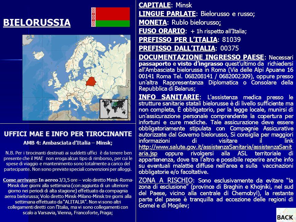 UFFICI MAE E INFO PER TIROCINANTE AMB 4: Ambasciata dItalia – Minsk; N.B. Per i tirocinanti destinati ai suddetti uffici è da tenere ben presente che
