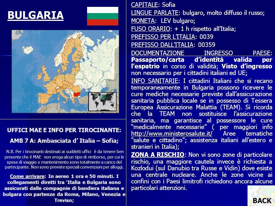 UFFICI MAE E INFO PER TIROCINANTE: AMB 7 A: Ambasciata d Italia – Sofia; N.B. Per i tirocinanti destinati ai suddetti uffici è da tenere ben presente