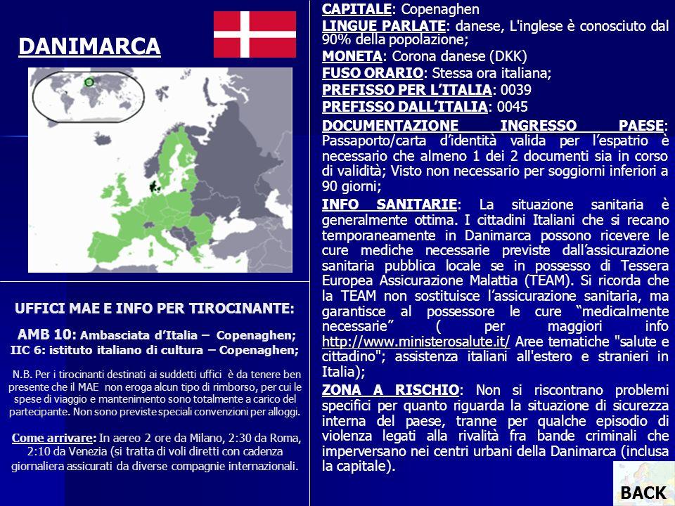 UFFICI MAE E INFO PER TIROCINANTE: AMB 10: Ambasciata dItalia – Copenaghen; IIC 6: istituto italiano di cultura – Copenaghen; N.B. Per i tirocinanti d