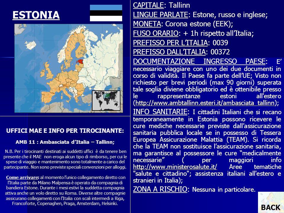 UFFICI MAE E INFO PER TIROCINANTE: AMB 11 : Ambasciata dItalia – Tallinn; N.B. Per i tirocinanti destinati ai suddetti uffici è da tenere ben presente