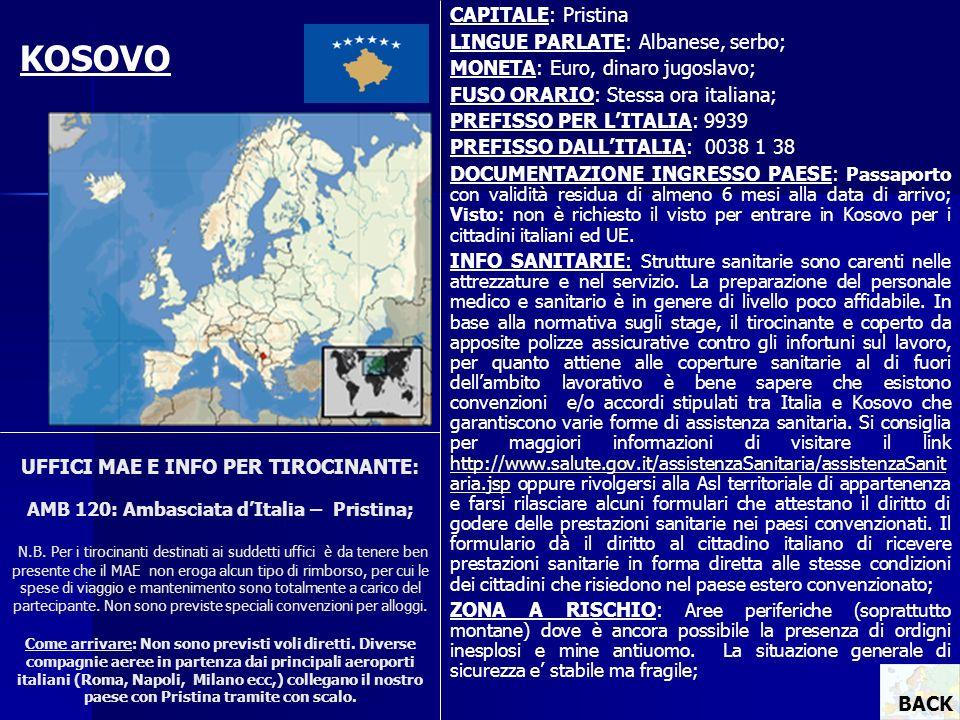 UFFICI MAE E INFO PER TIROCINANTE: AMB 120: Ambasciata dItalia – Pristina; N.B. Per i tirocinanti destinati ai suddetti uffici è da tenere ben present