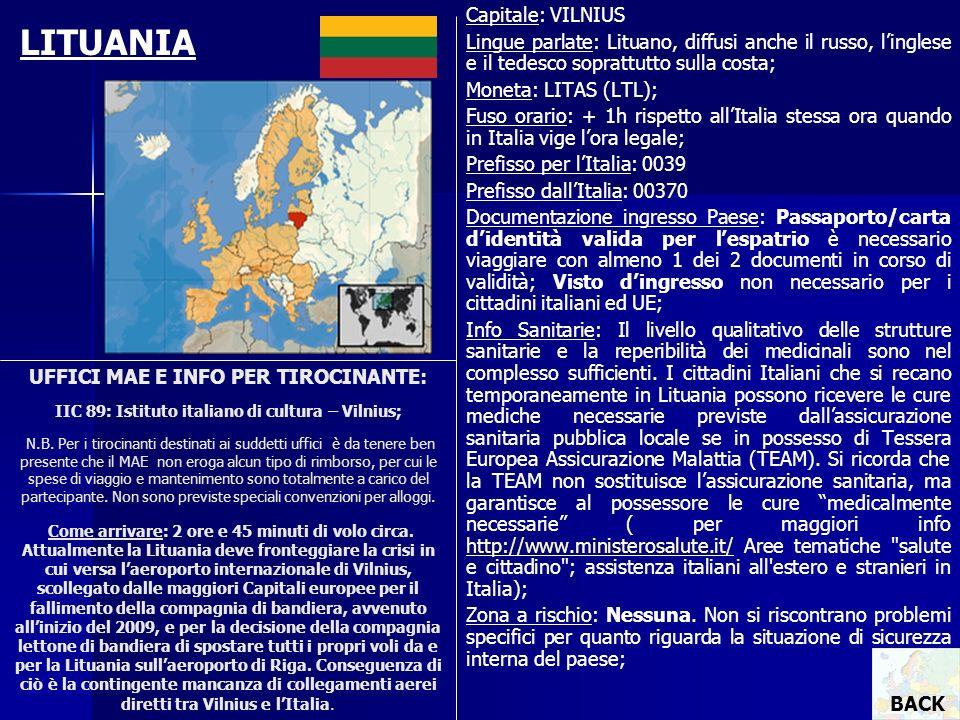 UFFICI MAE E INFO PER TIROCINANTE: IIC 89: Istituto italiano di cultura – Vilnius; N.B. Per i tirocinanti destinati ai suddetti uffici è da tenere ben