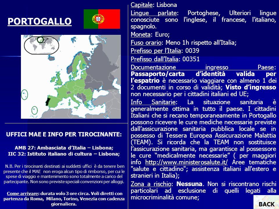UFFICI MAE E INFO PER TIROCINANTE: AMB 27: Ambasciata dItalia – Lisbona; IIC 32: Istituto italiano di cultura – Lisbona; N.B. Per i tirocinanti destin