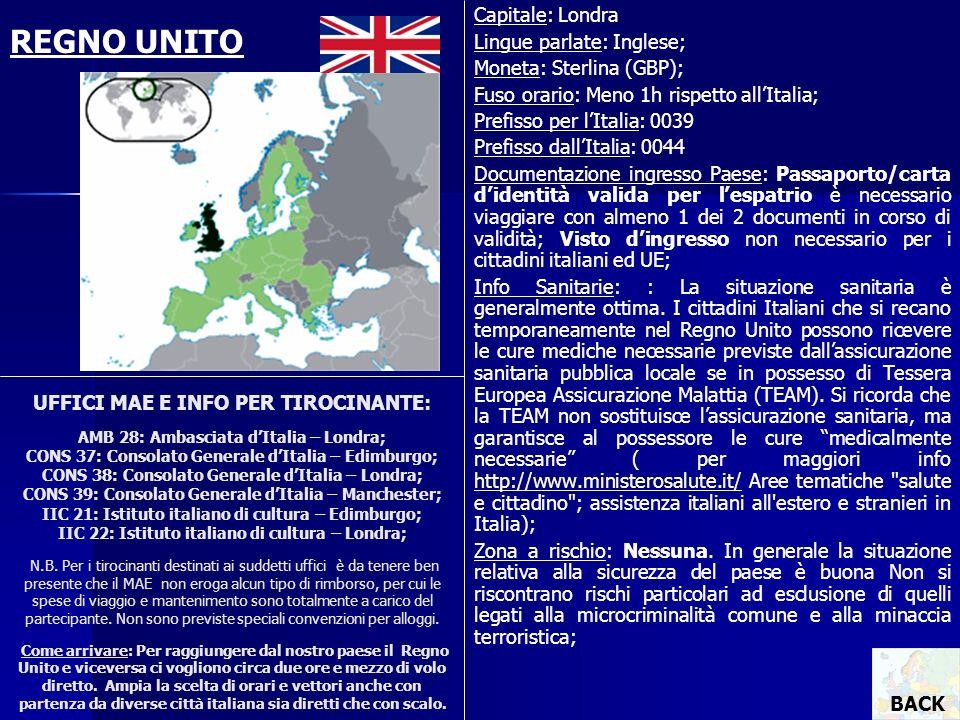 UFFICI MAE E INFO PER TIROCINANTE: AMB 28: Ambasciata dItalia – Londra; CONS 37: Consolato Generale dItalia – Edimburgo; CONS 38: Consolato Generale d