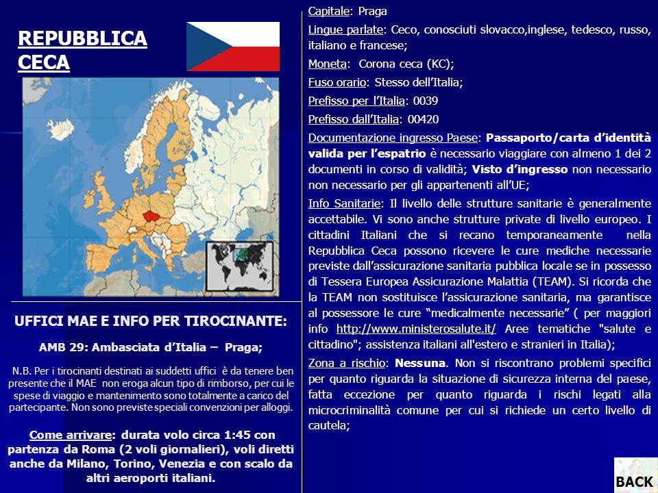 UFFICI MAE E INFO PER TIROCINANTE: AMB 29: Ambasciata dItalia – Praga; N.B. Per i tirocinanti destinati ai suddetti uffici è da tenere ben presente ch
