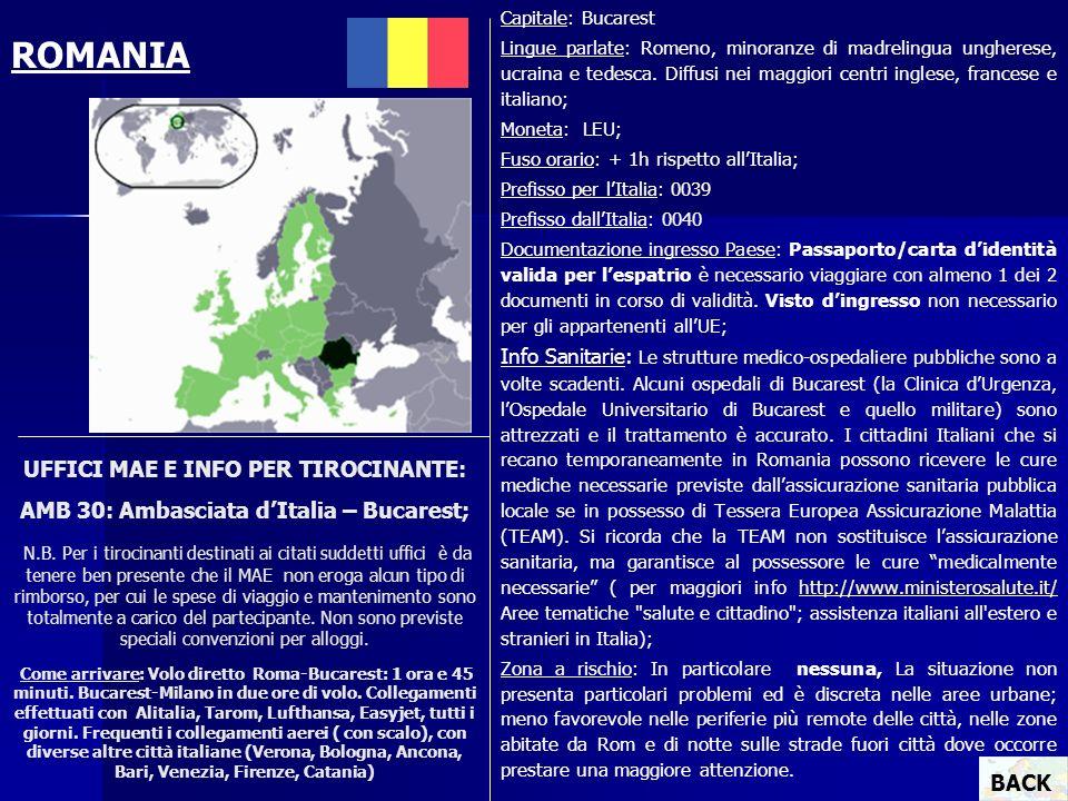 UFFICI MAE E INFO PER TIROCINANTE: AMB 30: Ambasciata dItalia – Bucarest; N.B. Per i tirocinanti destinati ai citati suddetti uffici è da tenere ben p