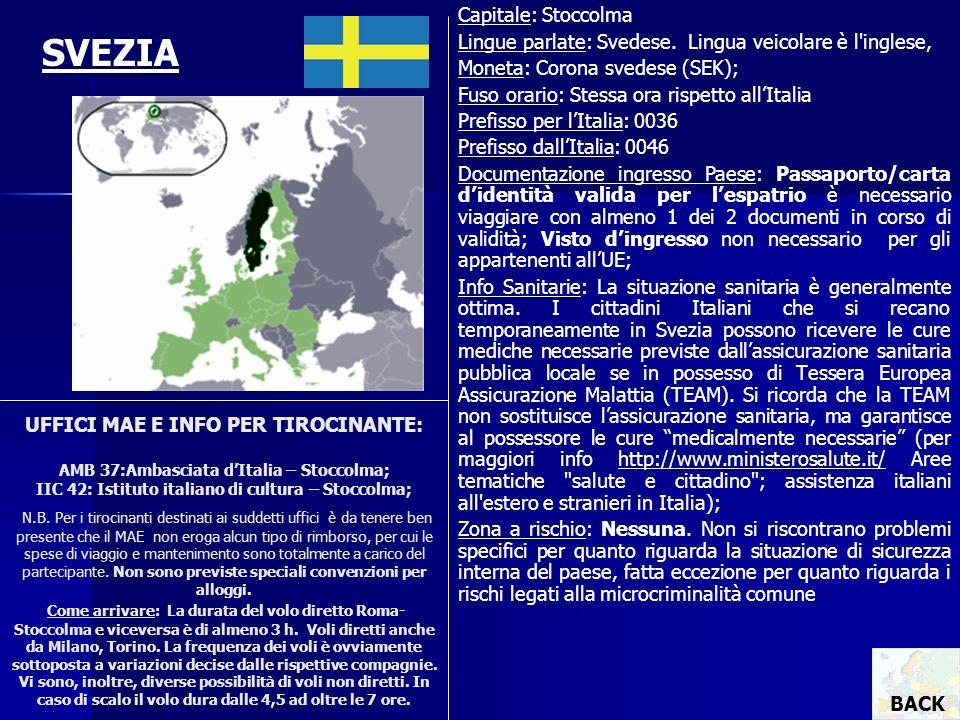 UFFICI MAE E INFO PER TIROCINANTE: AMB 37:Ambasciata dItalia – Stoccolma; IIC 42: Istituto italiano di cultura – Stoccolma; N.B. Per i tirocinanti des
