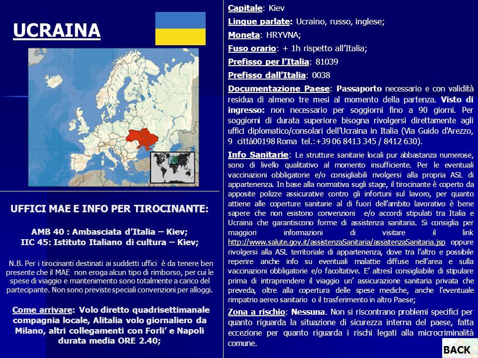 UFFICI MAE E INFO PER TIROCINANTE: AMB 40 : Ambasciata dItalia – Kiev; IIC 45: Istituto Italiano di cultura – Kiev; N.B. Per i tirocinanti destinati a