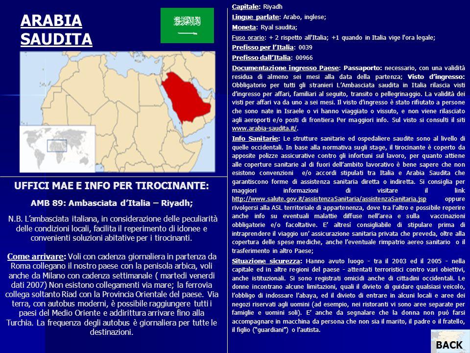 UFFICI MAE E INFO PER TIROCINANTE: AMB 89: Ambasciata dItalia – Riyadh; N.B. Lambasciata italiana, in considerazione delle peculiarità delle condizion