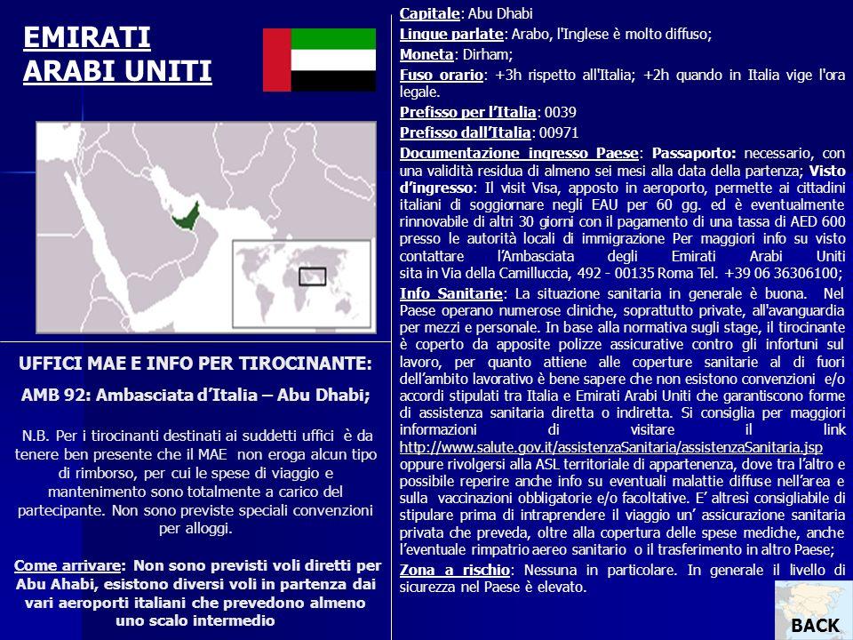 UFFICI MAE E INFO PER TIROCINANTE: AMB 92: Ambasciata dItalia – Abu Dhabi; N.B. Per i tirocinanti destinati ai suddetti uffici è da tenere ben present