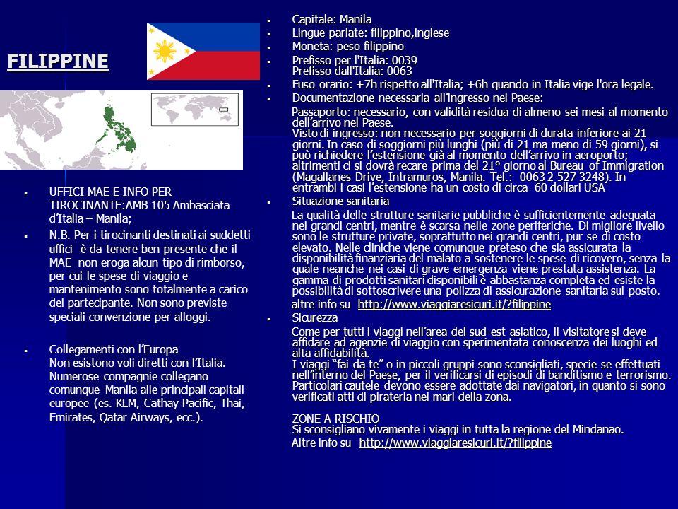 FILIPPINE UFFICI MAE E INFO PER TIROCINANTE:AMB 105 Ambasciata dItalia – Manila; N.B. Per i tirocinanti destinati ai suddetti uffici è da tenere ben p