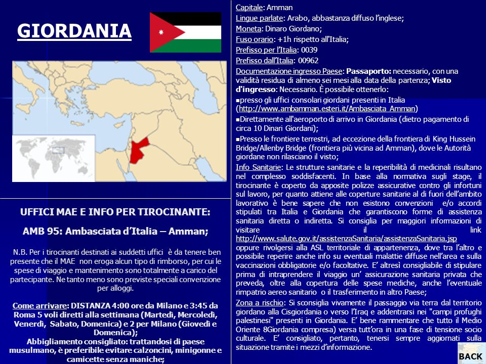 UFFICI MAE E INFO PER TIROCINANTE: AMB 95: Ambasciata dItalia – Amman; N.B. Per i tirocinanti destinati ai suddetti uffici è da tenere ben presente ch