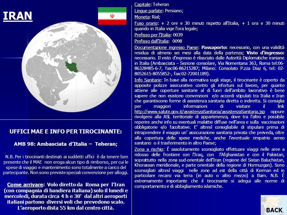 UFFICI MAE E INFO PER TIROCINANTE: AMB 98: Ambasciata dItalia – Teheran; N.B. Per i tirocinanti destinati ai suddetti uffici è da tenere ben presente