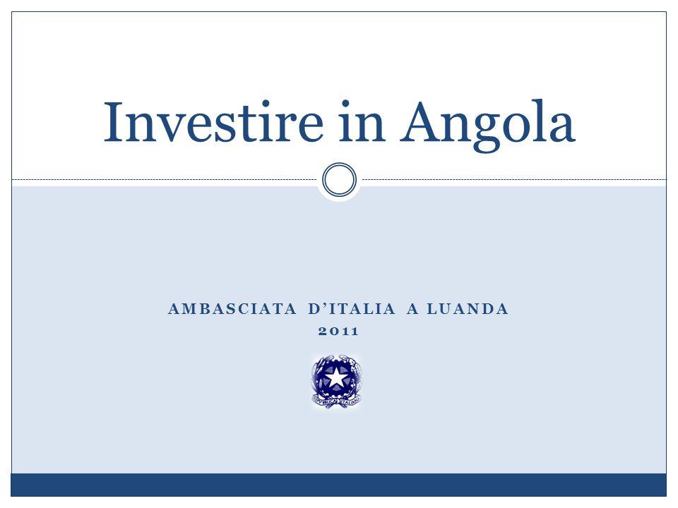 AMBASCIATA DITALIA A LUANDA 2011 Investire in Angola