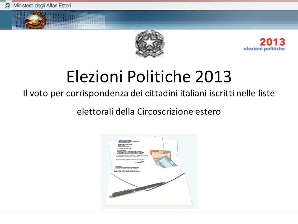 Elezioni Politiche 2013 Il voto per corrispondenza dei cittadini italiani iscritti nelle liste elettorali della Circoscrizione estero