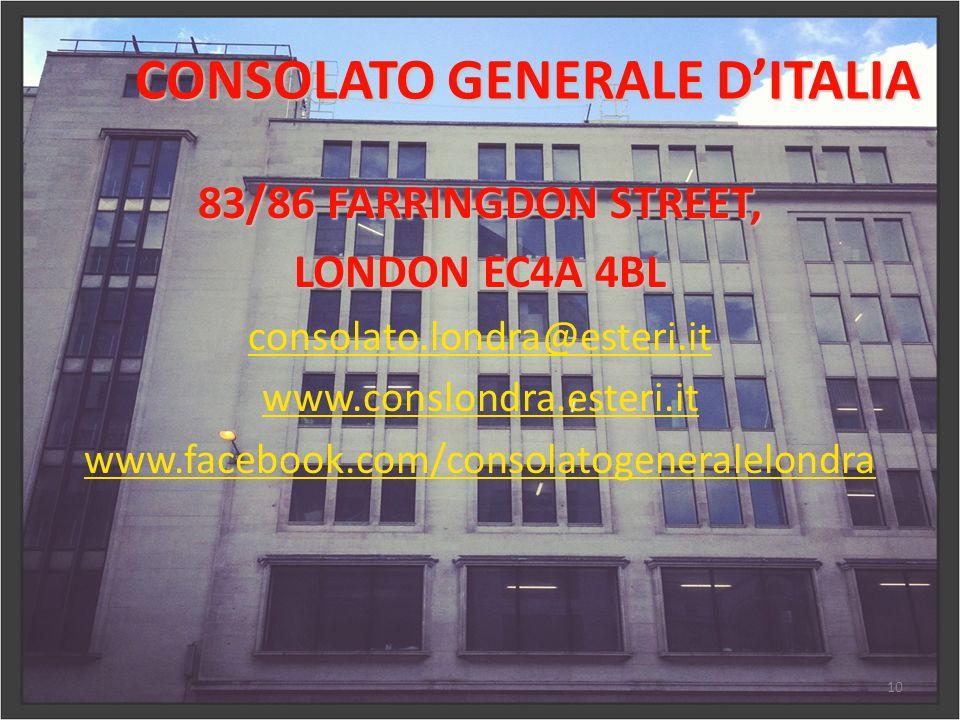 10 83/86 FARRINGDON STREET, LONDON EC4A 4BL consolato.londra@esteri.it www.conslondra.esteri.it www.facebook.com/consolatogeneralelondra CONSOLATO GEN