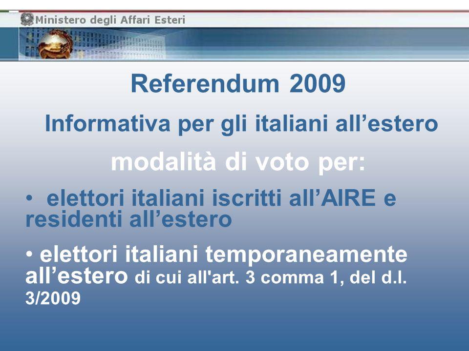Referendum 2009 Informativa per gli italiani allestero modalità di voto per: elettori italiani iscritti allAIRE e residenti allestero elettori italian
