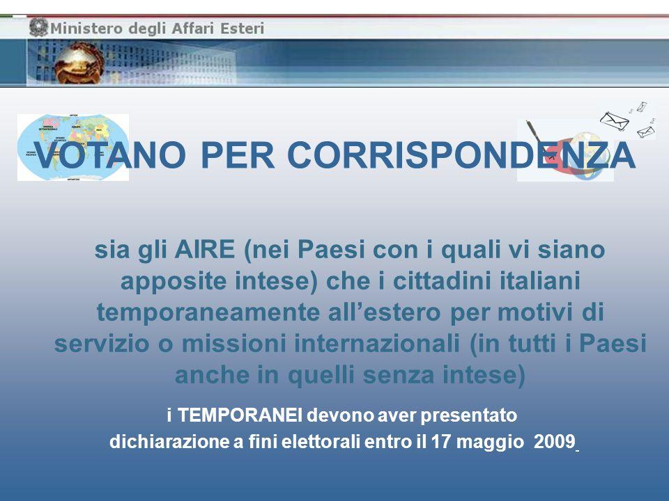 sia gli AIRE (nei Paesi con i quali vi siano apposite intese) che i cittadini italiani temporaneamente allestero per motivi di servizio o missioni int