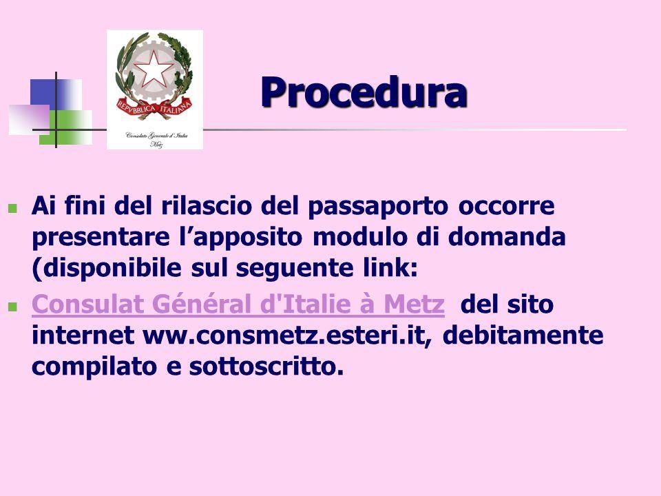 Procedura Ai fini del rilascio del passaporto occorre presentare lapposito modulo di domanda (disponibile sul seguente link: Consulat Général d'Italie