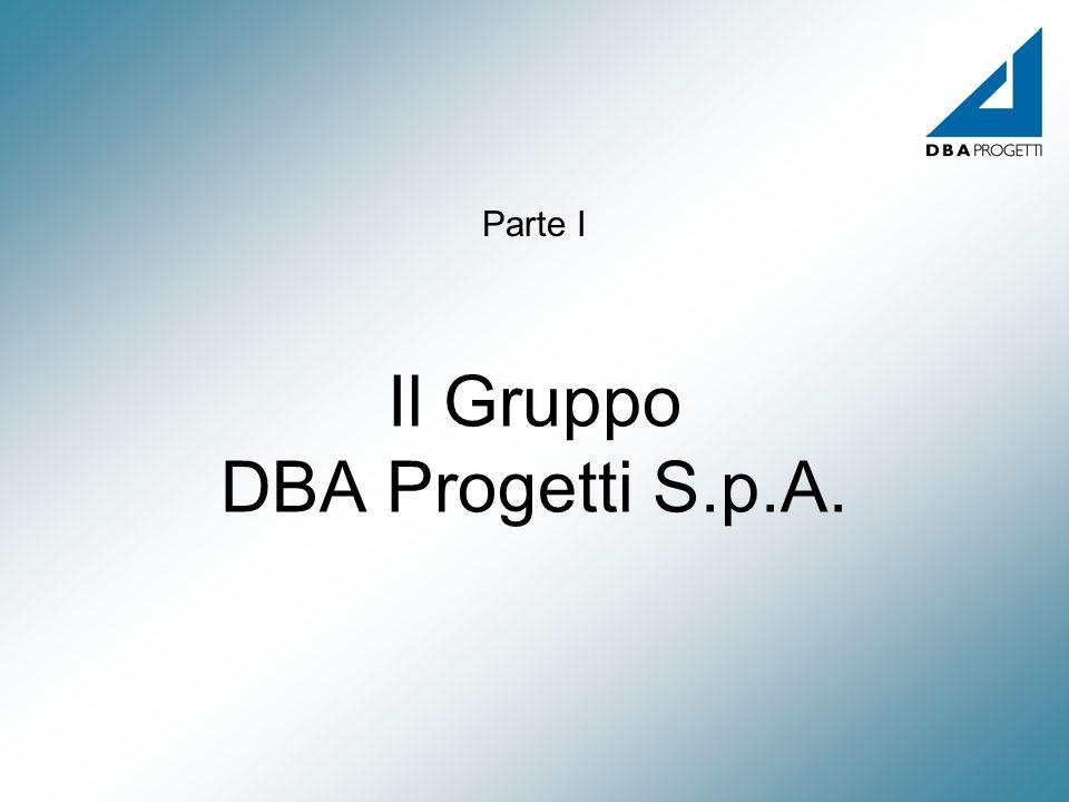 Il Gruppo DBA Progetti S.p.A. Parte I