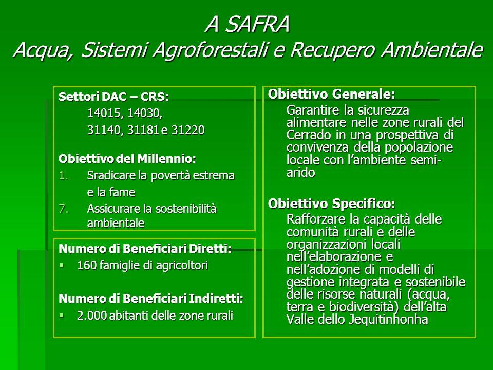 Obiettivo Generale: Garantire la sicurezza alimentare nelle zone rurali del Cerrado in una prospettiva di convivenza della popolazione locale con lamb