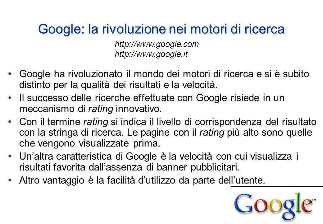 Google: la rivoluzione nei motori di ricerca Google ha rivoluzionato il mondo dei motori di ricerca e si è subito distinto per la qualità dei risultati e la velocità.