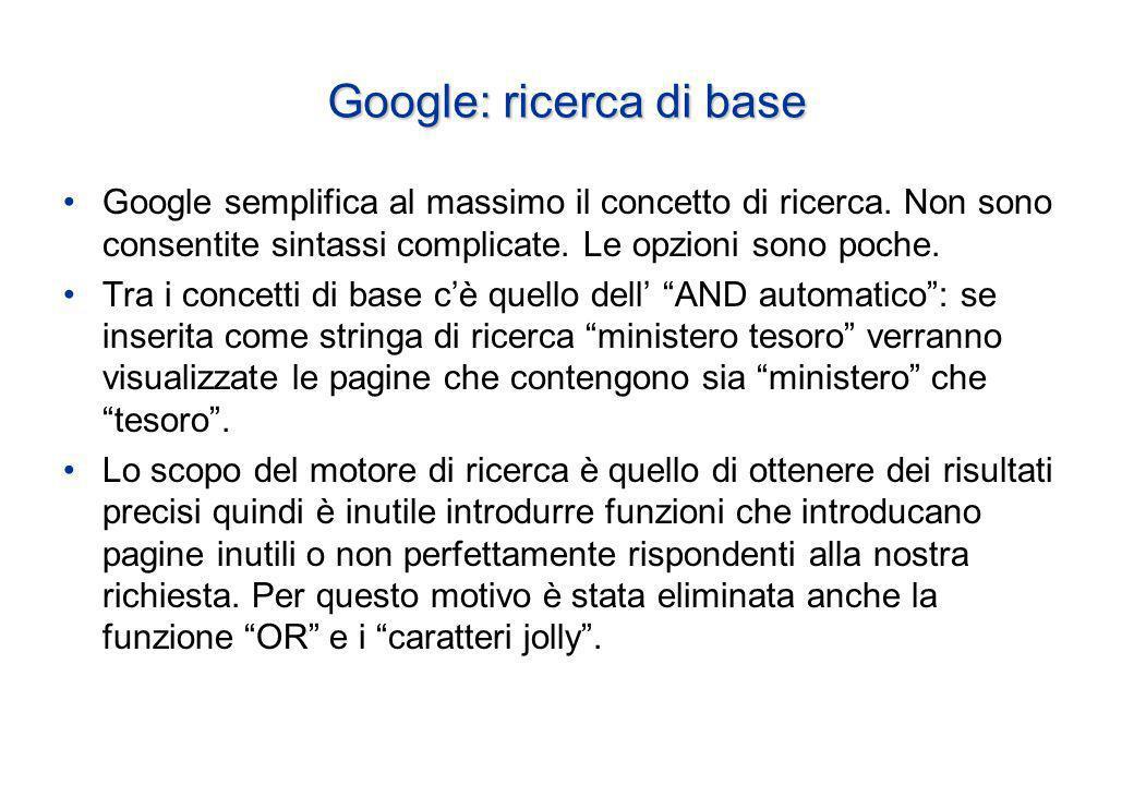 Google: ricerca di base Google semplifica al massimo il concetto di ricerca.