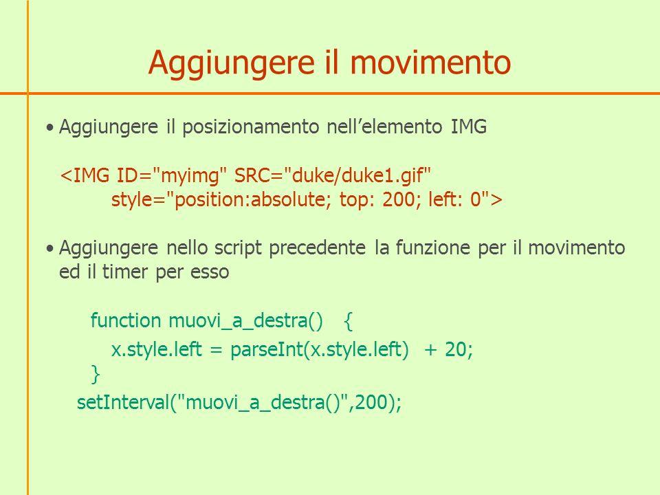 Aggiungere il movimento Aggiungere il posizionamento nellelemento IMG Aggiungere nello script precedente la funzione per il movimento ed il timer per