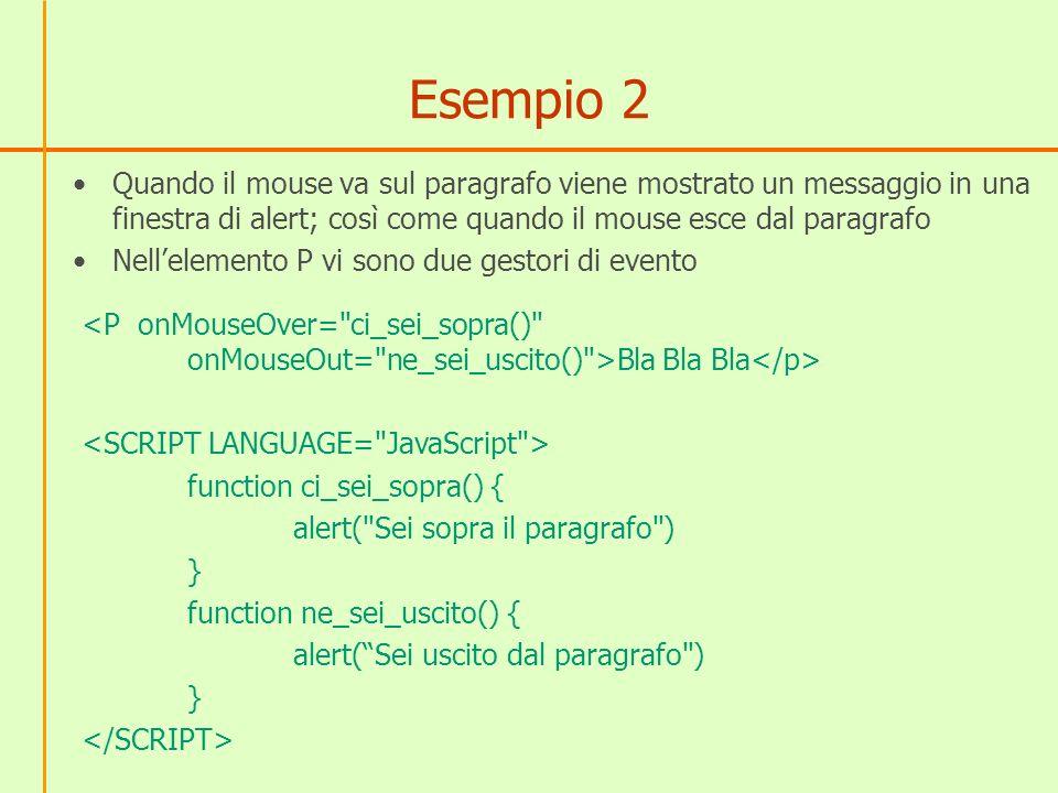 Esempio 2 Quando il mouse va sul paragrafo viene mostrato un messaggio in una finestra di alert; così come quando il mouse esce dal paragrafo Nellelem