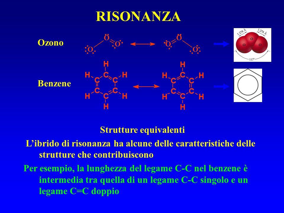 RISONANZA Ozono Benzene Strutture equivalenti Librido di risonanza ha alcune delle caratteristiche delle strutture che contribuiscono Per esempio, la