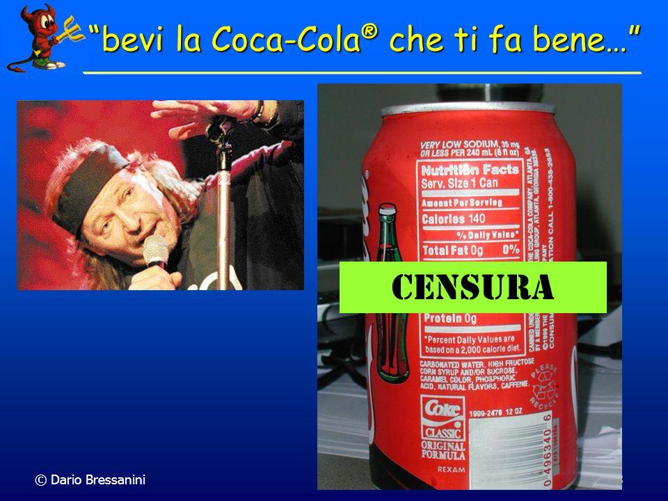 © Dario Bressanini48 bevi la Coca-Cola ® che ti fa bene… Censura