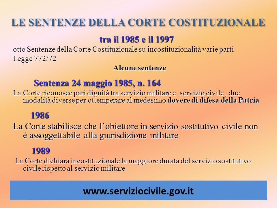 LE SENTENZE DELLA CORTE COSTITUZIONALE www.serviziocivile.gov.it tra il 1985 e il 1997 tra il 1985 e il 1997 otto Sentenze della Corte Costituzionale