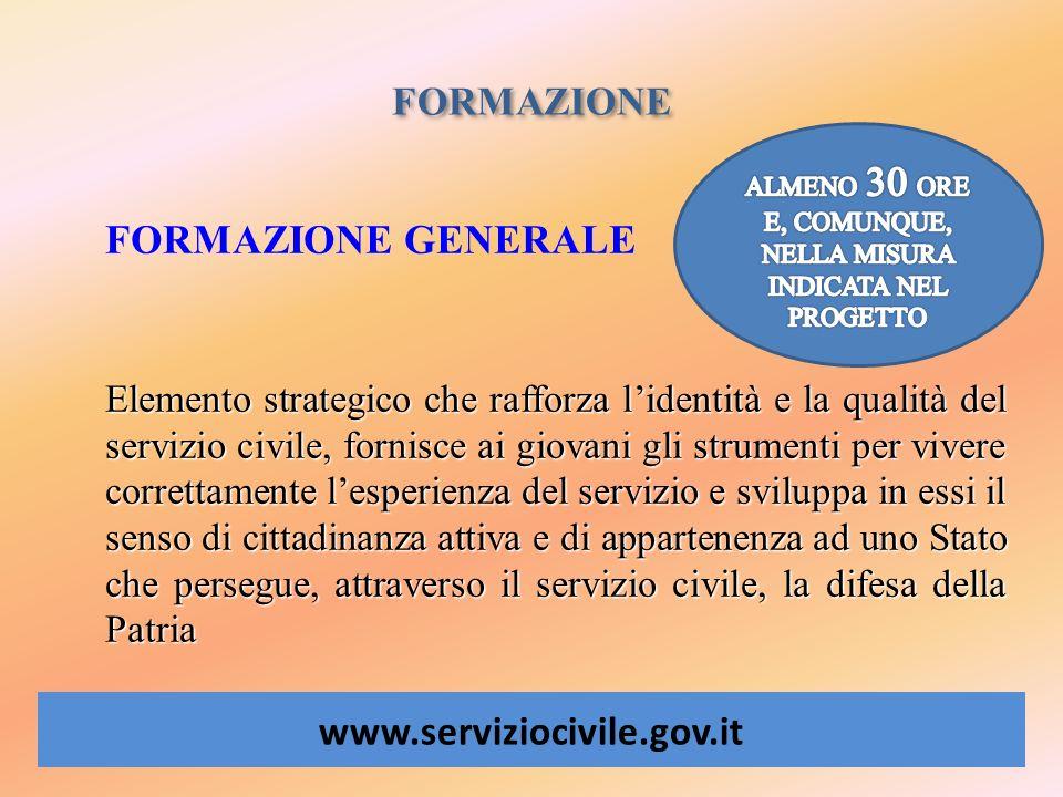 FORMAZIONE www.serviziocivile.gov.it FORMAZIONE GENERALE Elemento strategico che rafforza lidentità e la qualità del servizio civile, fornisce ai giov