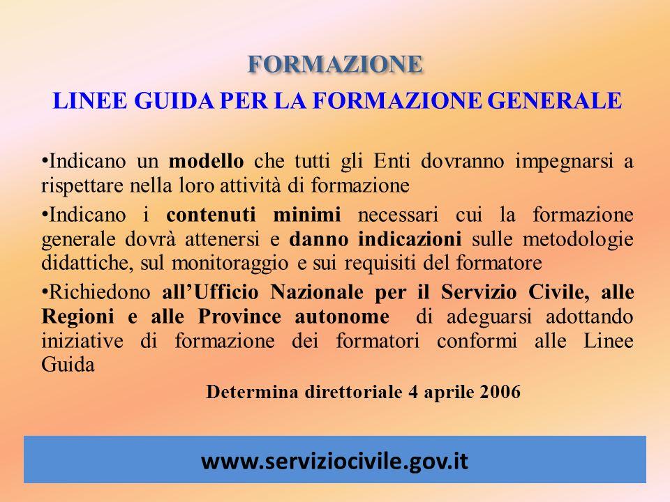 FORMAZIONE www.serviziocivile.gov.it LINEE GUIDA PER LA FORMAZIONE GENERALE Indicano un modello che tutti gli Enti dovranno impegnarsi a rispettare ne