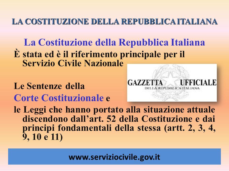 LA COSTITUZIONE DELLA REPUBBLICA ITALIANA La Costituzione della Repubblica Italiana È stata ed è il riferimento principale per il Servizio Civile Nazi