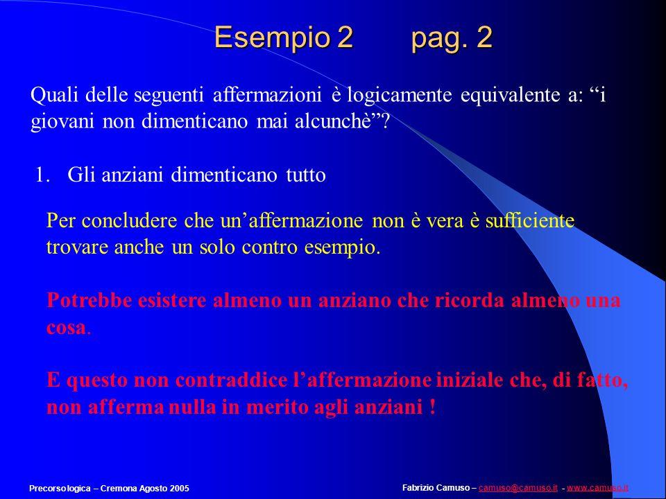 Fabrizio Camuso – camuso@camuso.it - www.camuso.itcamuso@camuso.itwww.camuso.it Precorso logica – Cremona Agosto 2005 Esempio 2 pag. 1 Quali delle seg