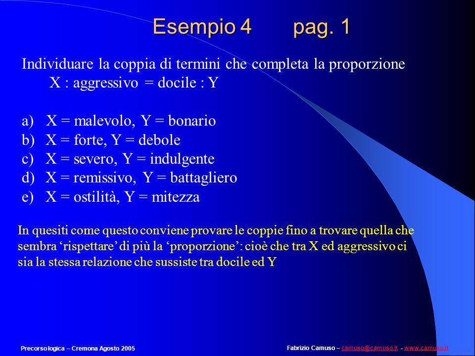 Fabrizio Camuso – camuso@camuso.it - www.camuso.itcamuso@camuso.itwww.camuso.it Precorso logica – Cremona Agosto 2005 Esempio 3 pag. 5 a)Chi ama il ma