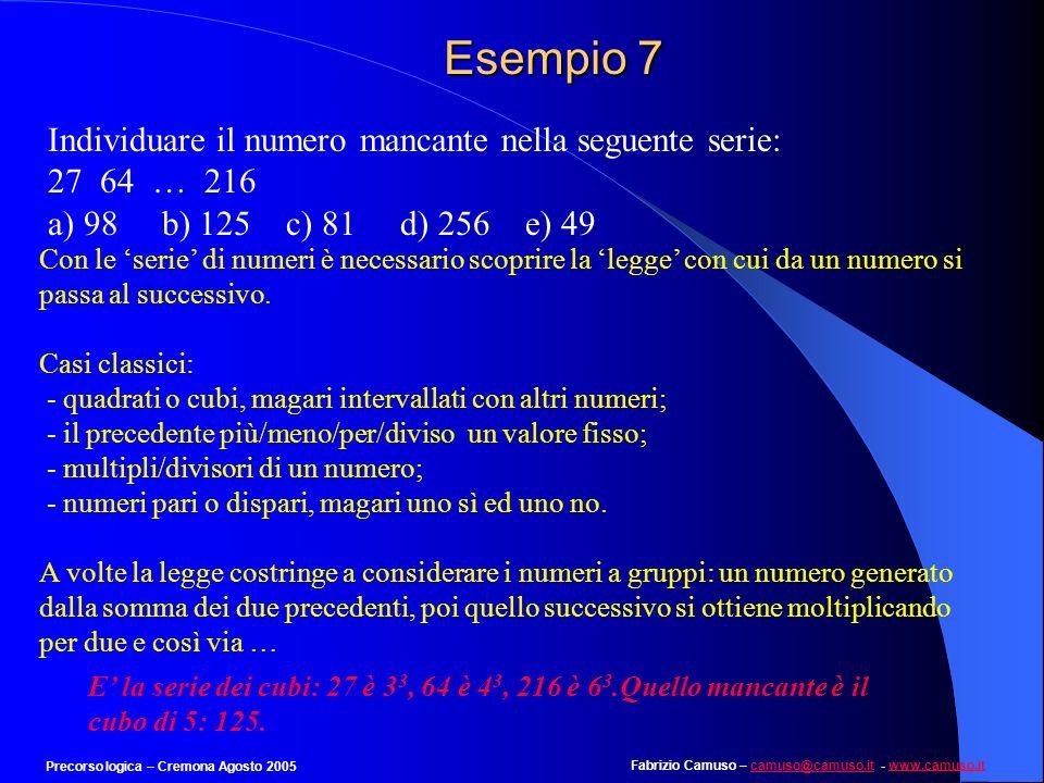 Fabrizio Camuso – camuso@camuso.it - www.camuso.itcamuso@camuso.itwww.camuso.it Precorso logica – Cremona Agosto 2005 Esempio 6 Individuare la coppia