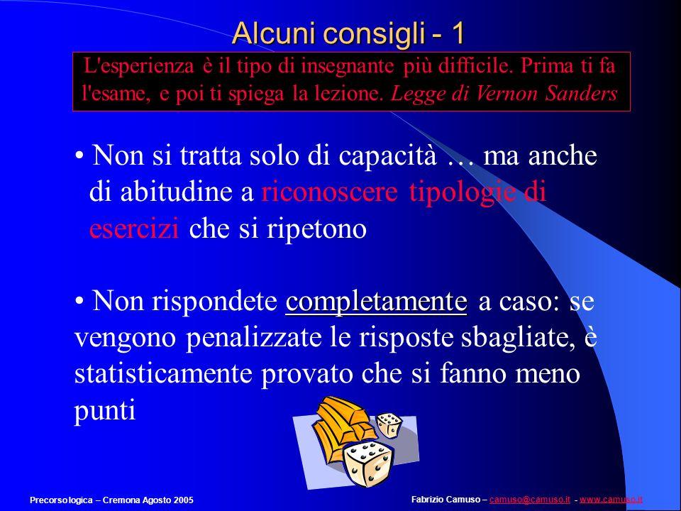 Fabrizio Camuso – camuso@camuso.it - www.camuso.itcamuso@camuso.itwww.camuso.it Precorso logica – Cremona Agosto 2005 Poche ore per … Passare in rasse