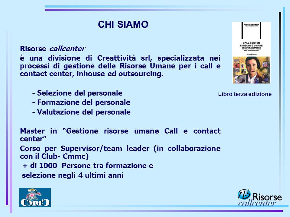 Risorse callcenter è una divisione di Creattività srl, specializzata nei processi di gestione delle Risorse Umane per i call e contact center, inhouse