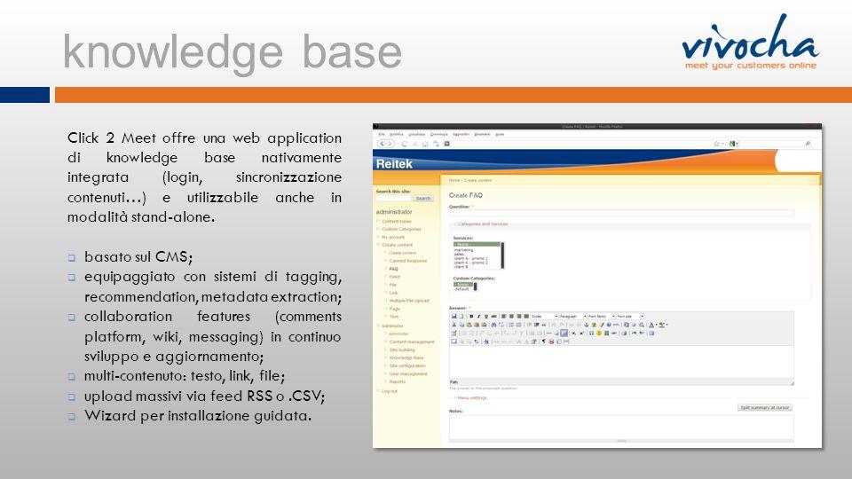 Click 2 Meet offre una web application di knowledge base nativamente integrata (login, sincronizzazione contenuti…) e utilizzabile anche in modalità s