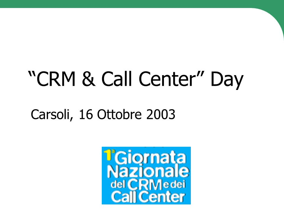 CRM & Call Center Day Carsoli, 16 Ottobre 2003