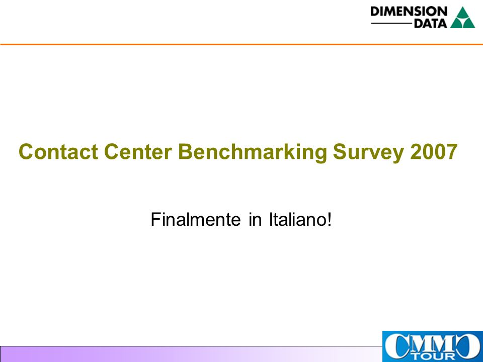 Contact Center Benchmarking Survey 2007 Finalmente in Italiano!