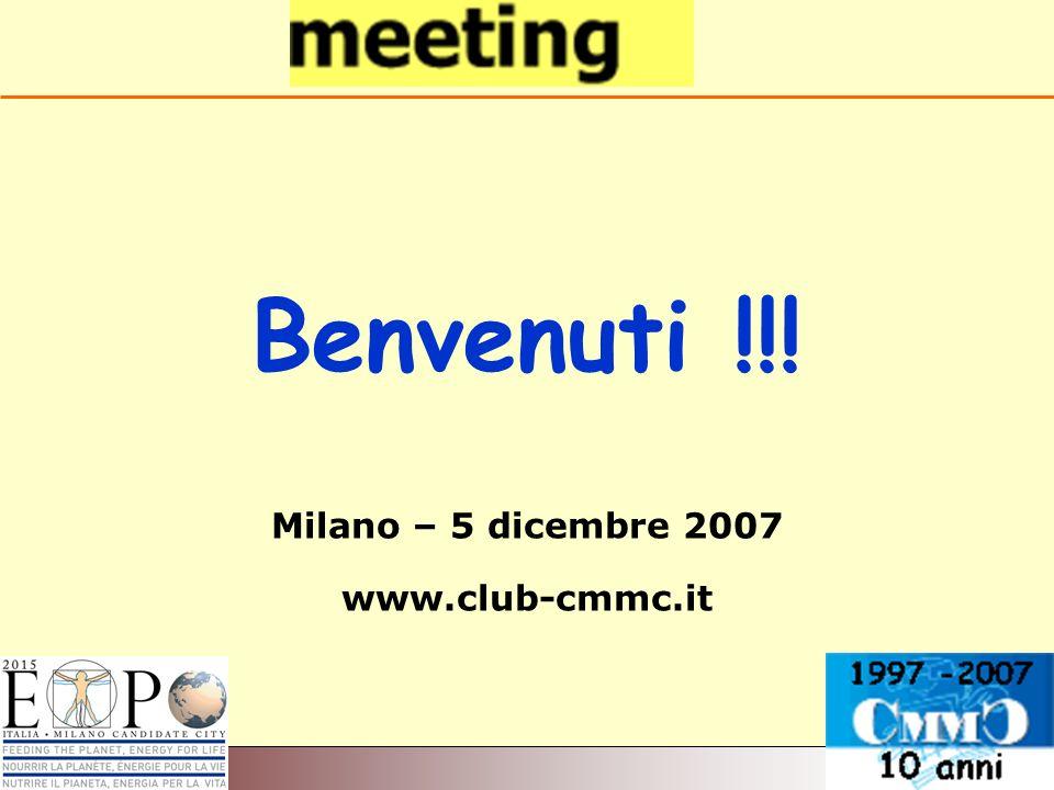 Benvenuti !!! Milano – 5 dicembre 2007 www.club-cmmc.it