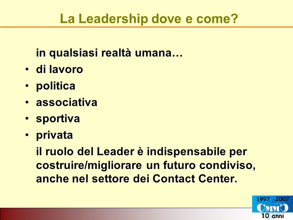 La Leadership dove e come.