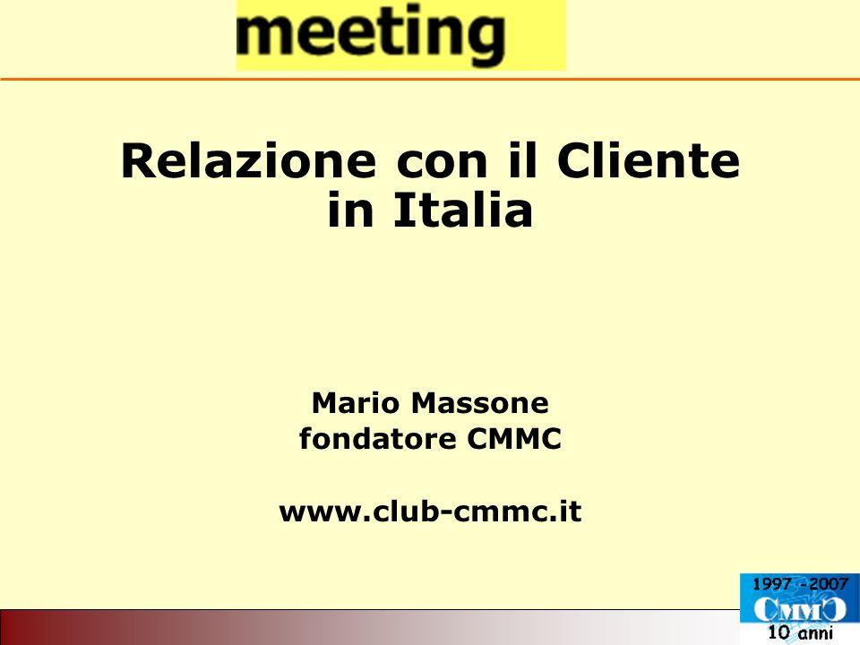 Relazione con il Cliente in Italia Mario Massone fondatore CMMC www.club-cmmc.it