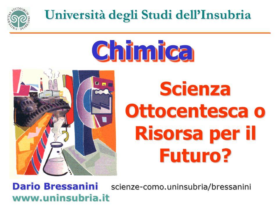Università degli Studi dellInsubria Scienza Ottocentesca o Risorsa per il Futuro.