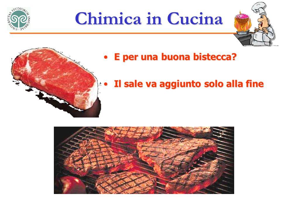 Chimica in Cucina E per una buona bistecca E per una buona bistecca.